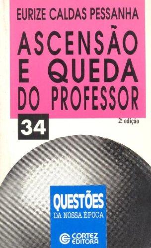 9788524905308: Ascensao e queda do professor (Questoes da nossa epoca) (Portuguese Edition)