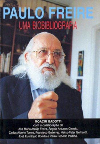 9788524906107: Paulo Freire: Uma biobibliografia (Portuguese Edition)