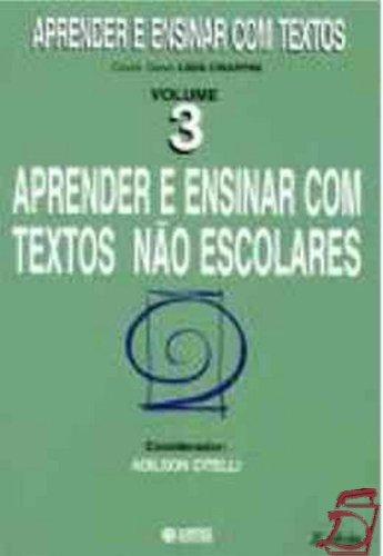 9788524906381: Aprender E Ensinar Com Textos Não Escolares - Volume 3