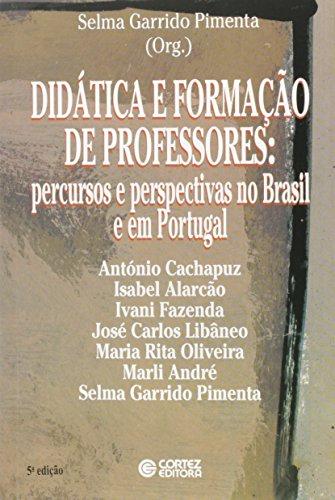 9788524906527: Didatica e formacao de professores: Percursos e perspectivas no Brasil e em Portugal (Portuguese Edition)