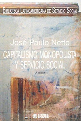 Capitalismo Monopolista y Servicio Social: NETTO JOSE PAULO