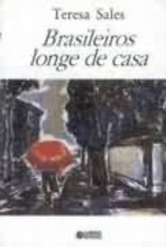 Brasileiros longe de casa (Portuguese Edition): Sales, Teresa