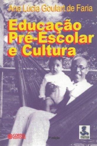 9788524907074: Educac~ao Pre-Escolar E Cultura: Para Uma Pedagogia Da Educac~ao Infantil