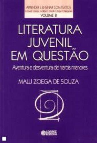 9788524907913: Literatura Juvenil em Questão: Aventura e Desventura de Heróis Menores