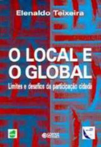 9788524907951: O Local e o global : limites e desafios da participação cidadã.