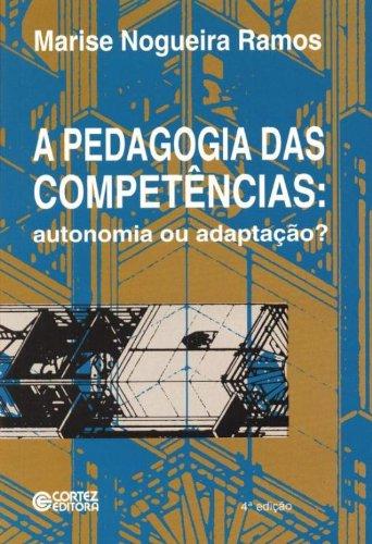 9788524908163: A Pedagogia das Competências. Autonomia ou Adaptação (Em Portuguese do Brasil)