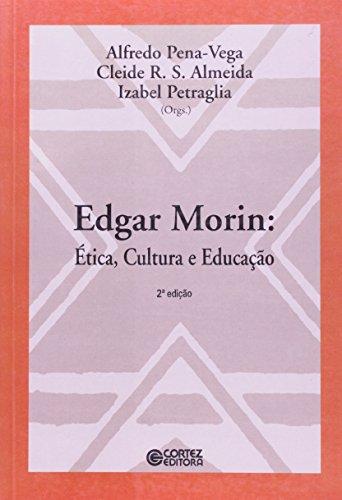 9788524908286: Edgar Morin. Ética Cultura e Educação (Em Portuguese do Brasil)