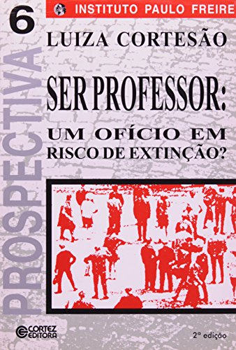 9788524908682: Ser Professor. Um Ofício Em Risco Da Extinção (Em Portuguese do Brasil)