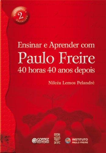 9788524908811: Ensinar e Aprender com Paulo Freire. 40 Horas e 40 Anos Depois (Em Portuguese do Brasil)