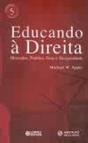 9788524909030: Educando à Direita: Mercados, Padrões, Deus e Desigualdade