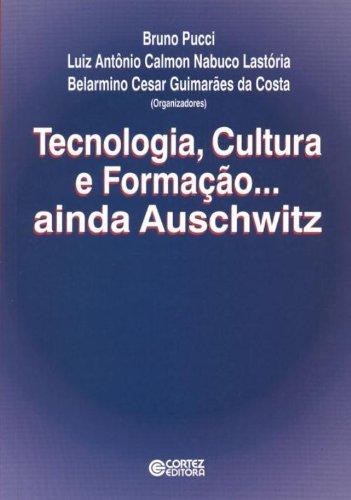 9788524909658: Tecnologia, Cultura e Formação...Ainda Auschwitz (Em Portuguese do Brasil)