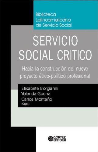 9788524909788: Servicio Social Critico: Hacia la Construcción del Nuevo Proyecto...