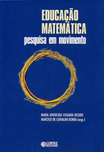 9788524909856: Educação Matemática: Pesquisa em Movimento