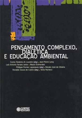 9788524911347: Pensamento complexo, dialética e educação ambiental