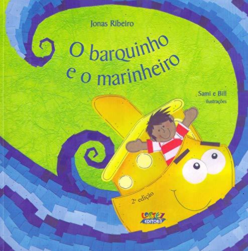 9788524912795: O Barquinho e o Marinheiro (Em Portuguese do Brasil)