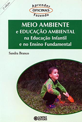 9788524913259: Meio Ambiente e Educacao Ambiental na Educacao Infantil e no Ensino Fundamental