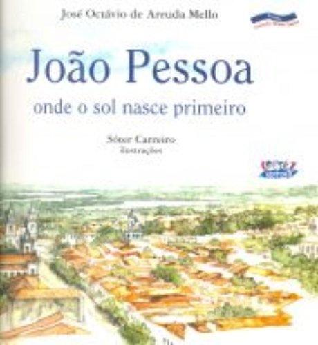 João Pessoa, onde o sol nasce primeiro.: Mello, José Octávio