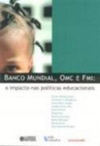 9788524913549: O Banco Mundial e FMI. O Impacto nas Políticas Educacionais (Em Portuguese do Brasil)