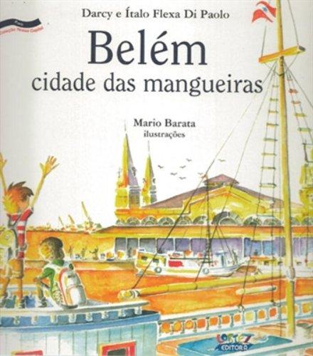 9788524913730: Belém. Cidade das Mangueiras (Em Portuguese do Brasil)