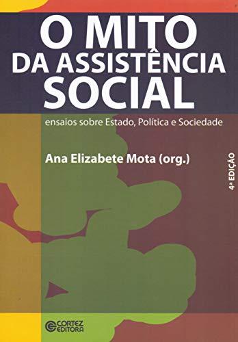 9788524914270: O mito da Assistência Social: ensaios sobre estado, política