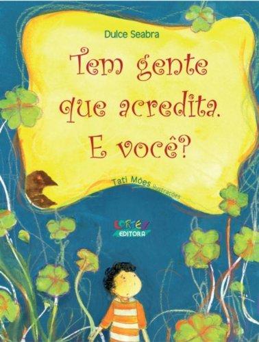 9788524914447: Tem Gente que Acredita. E Você? (Em Portuguese do Brasil)