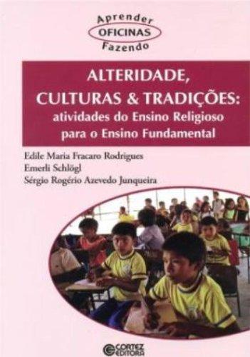 9788524914577: Alteridade, Culturas e Tradições. Atividades do Ensino Religioso Para o Ensino Fundamental (Em Portuguese do Brasil)