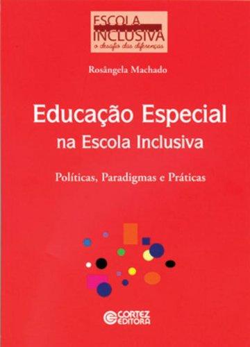 9788524915123: Educacao Especial na Escola Inclusiva: Politicas, Paradigmas e Praticas
