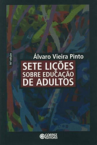 9788524915703: Sete Licoes Sobre Educacao de Adultos