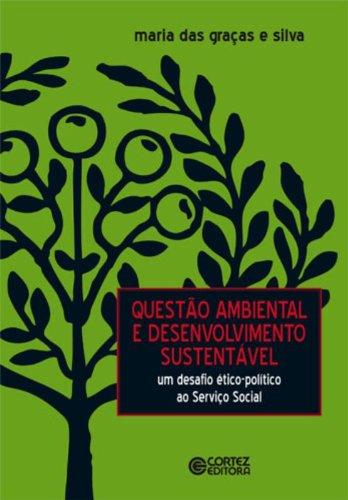 9788524916212: Questão Ambiental e Desenvolvimento Sustentável. Um Desafio Ético-Político ao Serviço Social (Em Portuguese do Brasil)