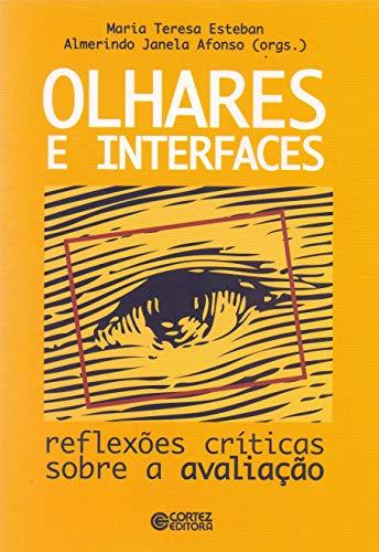 9788524916236: Olhares e Interfaces: Reflexoes Criticas Sobre a Avaliacao