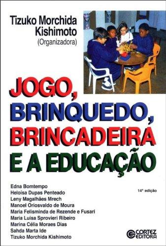 9788524916472: Jogo, Brinquedo, Brincadeira e a Educacao