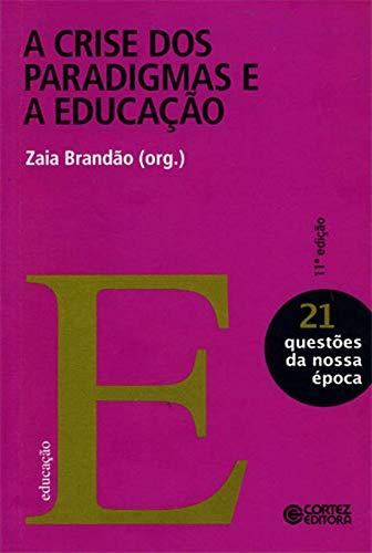 9788524916557: Crise dos Paradigmas e a Educacao - Vol.21