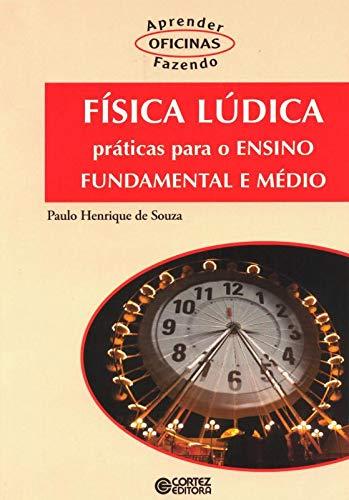 9788524916960: Fisica Ludica: Praticas Para o Ensino Fundamental e Medio