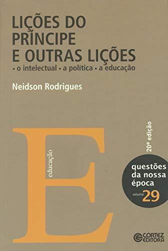 9788524917271: Licoes do Principe e Outras Licoes - O Intelectual, a Politica, a Educacao - Vol.29