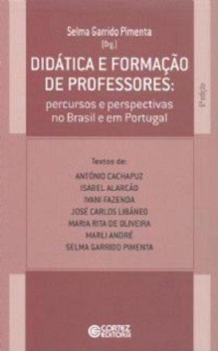 9788524917622: Didática e Formação de Professores. Percursos e Perspectivas no Brasil e em Portugal (Em Portuguese do Brasil)