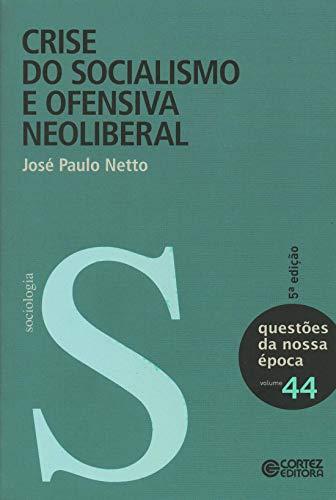 9788524919329: Crise do Socialismo e Ofensiva Neoliberal - Vol.44