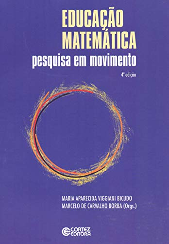 9788524919398: Educacao Matematica: Pesquisa em Movimento