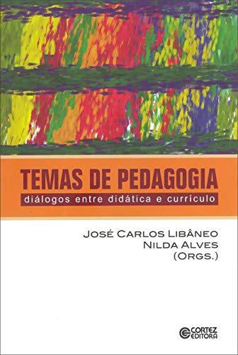 9788524919428: Temas de pedagogia: diálogos entre didática e currículo