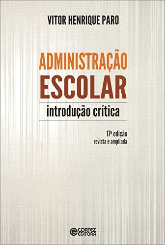9788524919541: Administracao Escolar: Introducao Critica
