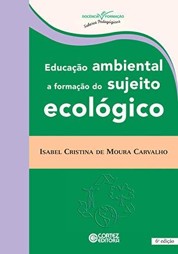 9788524919725: Educacao Ambiental: A Formacao do Sujeito Ecologico