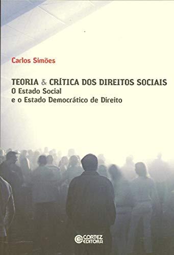 9788524921162: Teoria & Critica dos Direitos Sociais: O Estado Social e o Estado Democratico de Direito