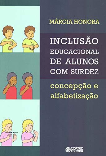 9788524922008: Inclusao Educacional de Alunos Com Surdez: Concepcao e Alfabetizacao