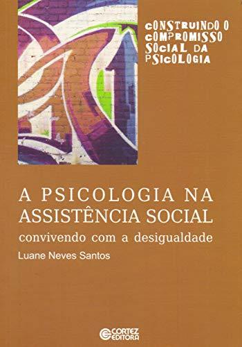 9788524922114: Psicologia na Assistncia Social, A: Convivendo Com a Desigualdade