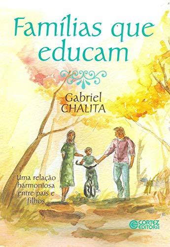 FAMILIAS QUE EDUCAM: GABRIEL CHALITA