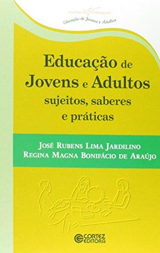 9788524923081: Educacao de Jovens e Adultos: Sujeitos, Saberes e Praricas