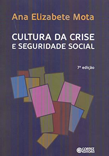 9788524923203: Cultura da Crise e Seguridade Social (Em Portuguese do Brasil)