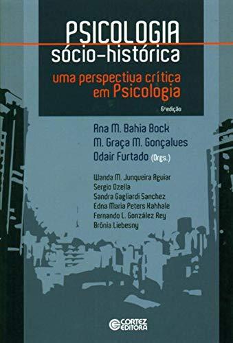 9788524923326: Psicologia Socio-historica: Uma Perspectiva Critica em Psicologia
