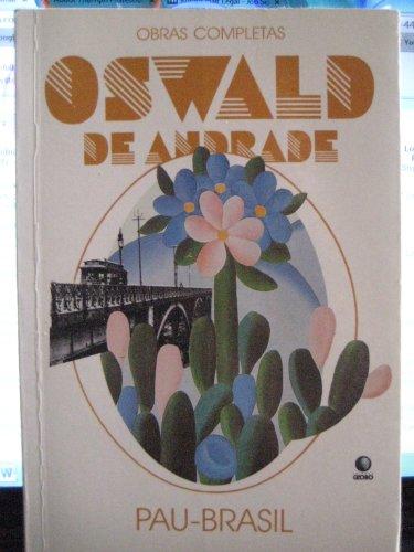 9788525008046: Pau-Brasil (Obras Completas De Oswald De Andrade) (Portuguese Edition) (Em Portuguese do Brasil)