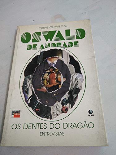Os dentes do dragao: Entrevistas (Obras completas: Andrade, Oswald de