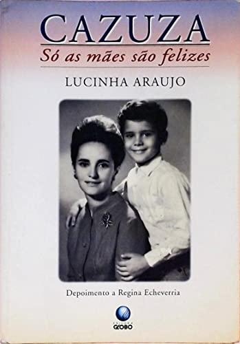 9788525012746: Cazuza: So as maes sao felizes (Portuguese Edition)